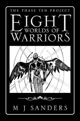 Eight Worlds of Warriors: The Phase Ten Project