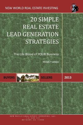 20 Simple Real Estate Lead Generation Strategies: The Life Blood of Your Business