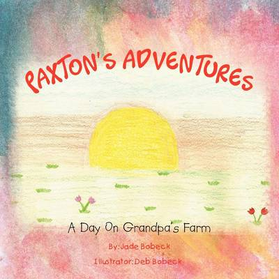 Paxton's Adventures: A Day on Grandpa's Farm