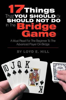 17 Things That You Should or Should Not Do in the Bridge Game