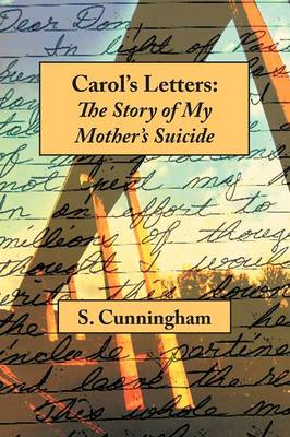 Carol's Letters: The Story of My Mother's Suicide