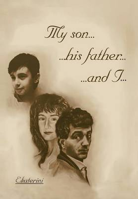My Son...His Father...and I...