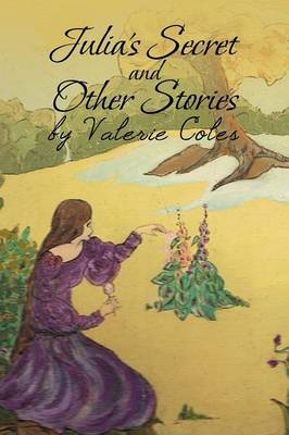 Julia's Secret and Other Stories by Valerie Coles