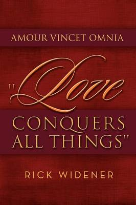 Amour Vincet Omnia ''Love Conquers All Things''