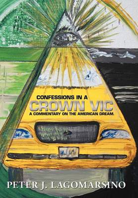 Confessions in a Crown Vic: A Commentary on the American Dream.