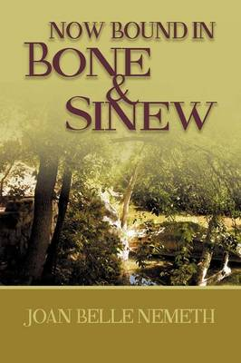 Now Bound in Bone and Sinew