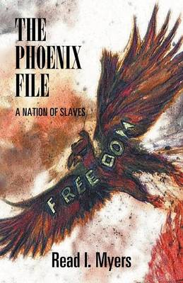 The Phoenix File: A Nation of Slaves