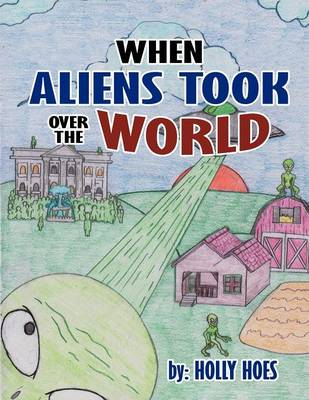 When Aliens Took Over the World