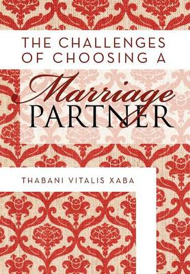 The Challenges of Choosing a Marriage Partner