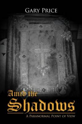 Amid the Shadows: A Paranormal Point of View