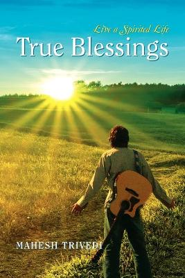 True Blessings: Live a Spirited Life