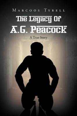 The Legacy of A.G. Peacock: A True Story