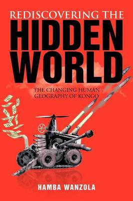 Rediscovering the Hidden World: The Changing Human Geography of Kongo