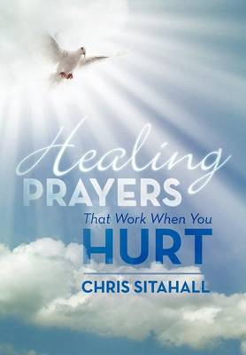 Healing Prayers That Work When You Hurt