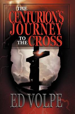 The Centurion's Journey to the Cross