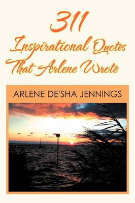 311 Inspirational Quotes That Arlene Wrote