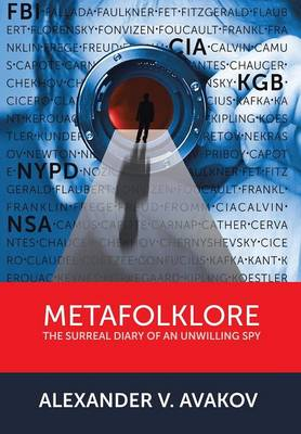 Metafolklore: The Surreal Diary of an Unwilling Spy