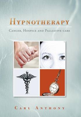 Hypnotherapy: Cancer, Hospice and Palliative Care
