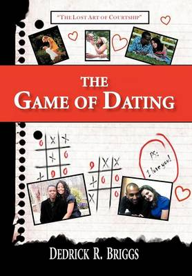 The Game of Dating: The Lost Art of Courtship