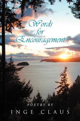 Words for Encouragement: Poetry by Inge Claus