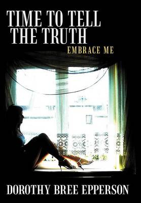 Time to Tell the Truth: Embrace Me