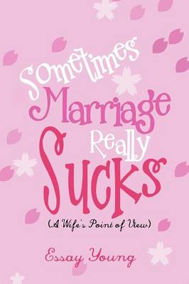 Sometimes Marriage Really Sucks: (A Wife's Point of View)