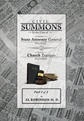 Summons: In the Case of Attorney General V. Church Trustees Part 1 of 1: How Trustees Actually Contribute to Church Lawsuits