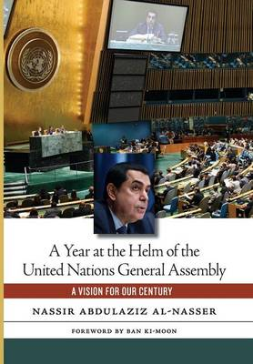 A Year at the Helm of the United Nations General Assembly: A Vision for our Century