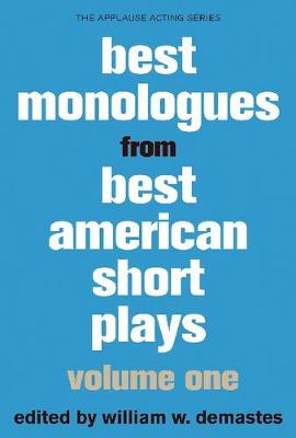 Best Monologues from Best American Short Plays: Volume 1