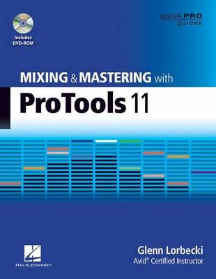 Lorbecki Glenn Mixing and Mastering with Pro Tools 11 Quick Pro Bam Book