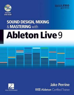 Perrine Jake Sound Design Mixing & Mastering Wth Ableton Live 9 Bk/DVD