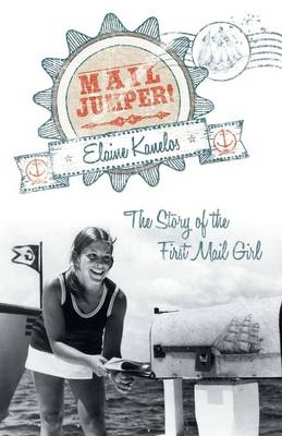 Mail Jumper!: The Story of the First Mail Girl
