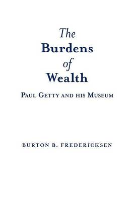 The Burdens of Wealth: Paul Getty and His Museum