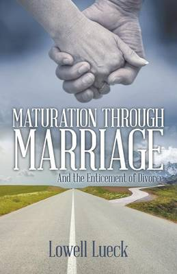 Maturation Through Marriage: And the Enticement of Divorce