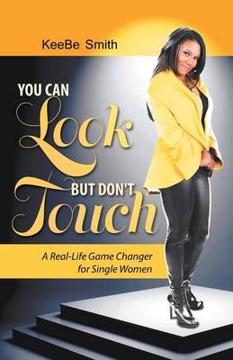 You Can Look But Don't Touch: The Real-Life Game Changer for Women!