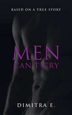 Men Can't Cry: Based on a True Story