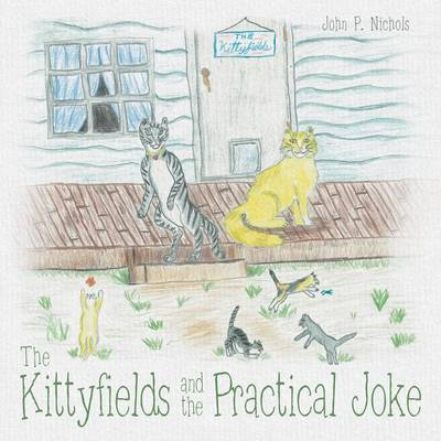 The Kittyfields and the Practical Joke