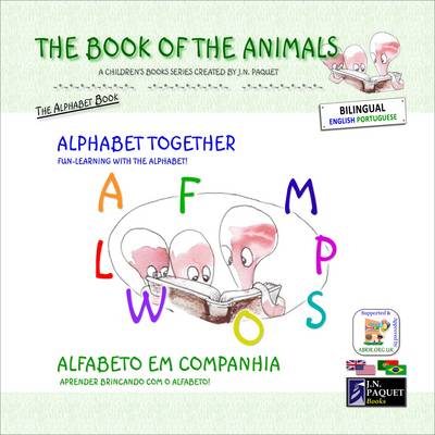 The Book of the Animals - Alphabet Together (bilingual English-Portuguese)