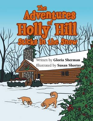 The Adventures of Holly Hill: Sticks in the Snow