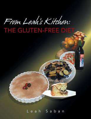 From Leah's Kitchen: The Gluten-Free Diet
