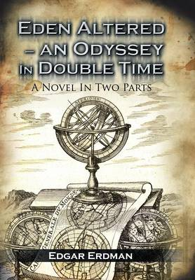 Eden Altered- An Odyssey in Double Time: The Book of Andrew