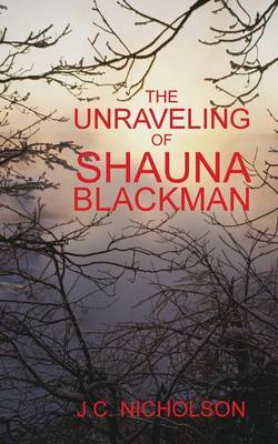 The Unraveling Of Shauna Blackman