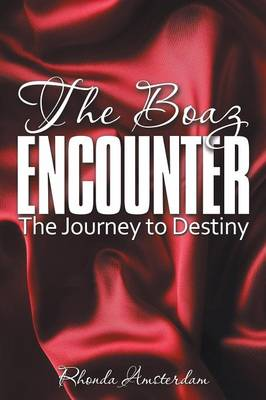 The Boaz Encounter: The Journey to Destiny