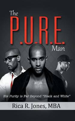 """The P.U.R.E. Man: His Purity is Far Beyond """"Black and White"""""""
