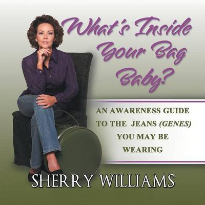 What's Inside Your Bag Baby?: An Awareness Guide To The Jeans (Genes) You May Be Wearing