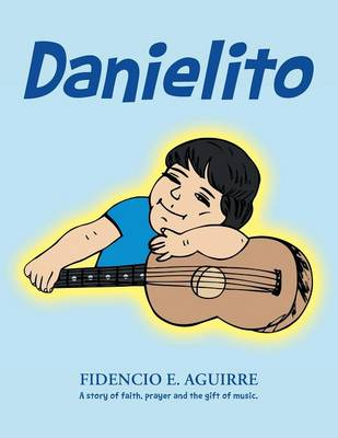Danielito: A story of faith, prayer and the gift of music.