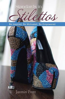 Standards in Stilettos: Be Inspired, Be Motivated, Be Empowered