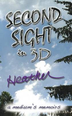 SECOND SIGHT in 3D: A Medium's Memoirs