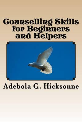 Counselling Skills for Beginners and Helpers