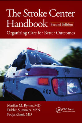 The Stroke Center Handbook: Organizing Care for Better Outcomes, Second Edition